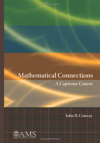 Mathematical Connections: A Capstone Course, by John B. Conway