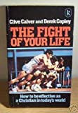 Fight of Your Life (0860653552) by Calver, Clive