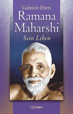 Ramana Maharshi. Sein Leben