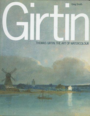 Thomas Girtin and the Art of Watercolour /Anglais