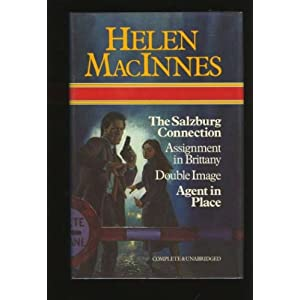 Helen MacInnes: The Salzburg Connection / Assignment in Brittany / The Double Image / Agent in Place