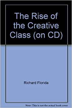 the rise of the creative class Book notes this book describes a class of people, termed the creative class, which florida claims are the key to economic development florida spends the first part of the book describing this class and how it flourishes in environments which are stable yet flexible, artistic and cultural, and.