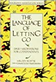 img - for [THE LANGUAGE OF LETTING GO BY Beattie, Melody( Author )]The Language of Letting Go[paperback]Hazelden Publishing & Educational Services(Publisher) book / textbook / text book