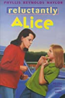 Reluctantly Alice (Alice Books)