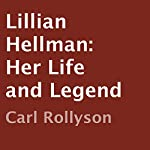 Lillian Hellman: Her Life and Legend | Carl Rollyson
