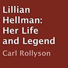 Lillian Hellman: Her Life and Legend (       UNABRIDGED) by Carl Rollyson Narrated by Colleen Patrick
