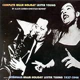 echange, troc Billie Holiday & Lester Young - Complete Billie Holiday/Lester Young 1937-1946