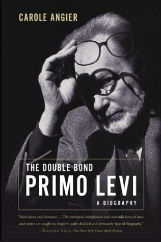 The Double Bond: The Life of Primo Levi, Angier, Carole