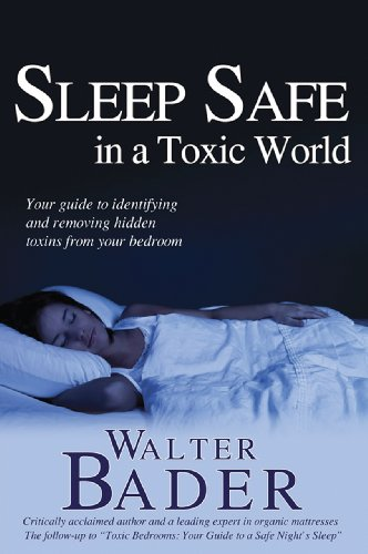 Sleep Safe in a Toxic World: Your Guide to Identifying and Removing Hidden Toxins from Your Bedroom