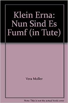 Klein Erna: Nun Sind Es Fumf (in Tute): Vera Moller