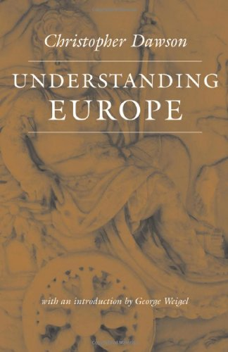 Understanding Europe (The Works of Christopher Dawson...