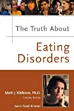 img - for The Truth About Eating Disorders book / textbook / text book