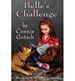 img - for [ BELLE'S CHALLENGE ] By Gotsch, Connie ( Author) 2013 [ Paperback ] book / textbook / text book