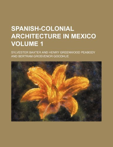 Spanish-colonial architecture in Mexico Volume 1