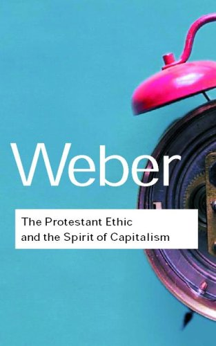 Protestant Ethic and the Spirit of Capitalism, MAX WEBER, TALCOTT PARSONS, ANTHONY GIDDENS