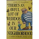 Colin McNaughton There's an Awful Lot of Weirdos in Our Neighborhood & Other Wickedly Funny Verse (Simon and Schuster Books for Young Readers)