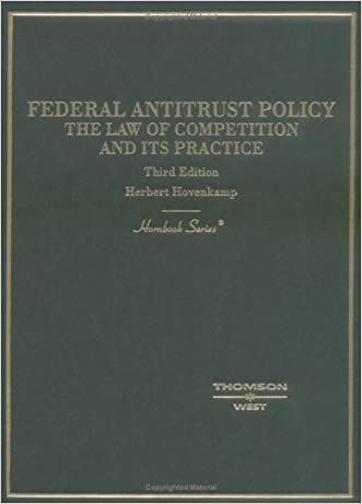 Federal Antitrust Policy: The Law of Competition and Its Practice (Hornbook Series Student Edition) written by Herbert Hovenkamp