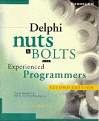 Delphi Nuts & Bolts for Experienced Programmers: For Experienced Programmers