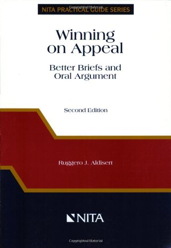 Winning on Appeal: Better Briefs & Oral Argument