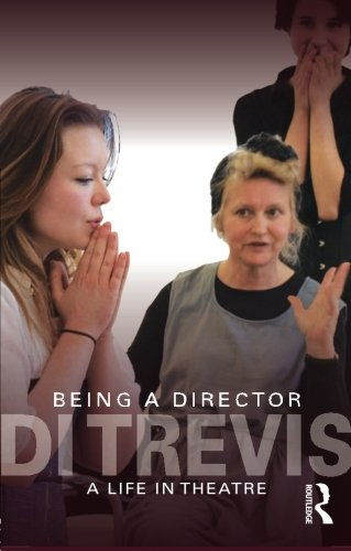 Being a Director: A Life in Theatre, by Di Trevis