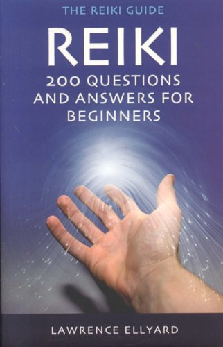 Reiki Q&A: 200 Questions and Answers for Beginners (Reiki Guide)