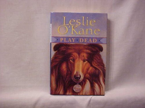 Image for Play Dead by Leslie O'Kane (Hardcover)