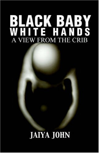 Black Baby White Hands: A View from the Crib