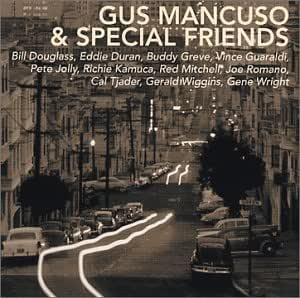 Gus Mancuso & Special Friends