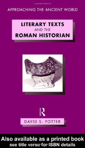 Literary Texts and the Roman Historian (Approaching the...