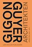 サムネイル:ギゴン・アンド・ゴヤーの新しい作品集『Gigon/Guyer Architects: Works and Projects 2001-2011』