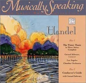 Handel The Water Music in Three Suites Complete
