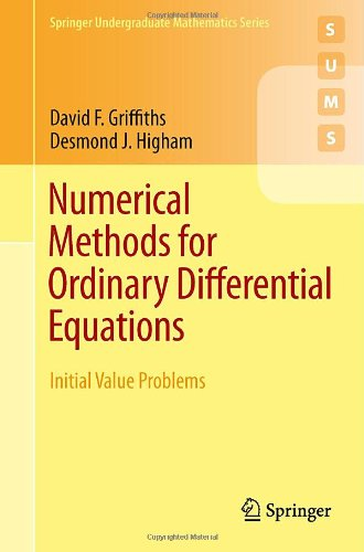 Numerical Methods for Ordinary Differential Equations: Initial Value Problems (Springer Undergraduate Mathematics Series)