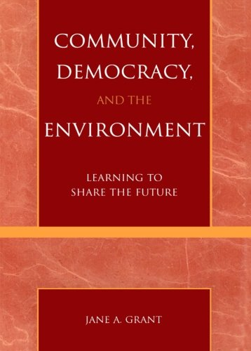 Community, Democracy, and the Environment: Learning to...