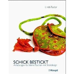 Schick bestickt: Anleitungen für kleine Taschen mit Stickdesign