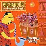 echange, troc Big Kahuna & Copa Cat Pack - Hawaiian Swing