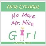 No More Mr. Nice Girl | Nina Cordoba