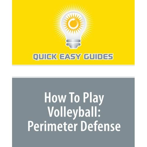 How To Play Volleyball: Perimeter Defense: Quick Easy Guides