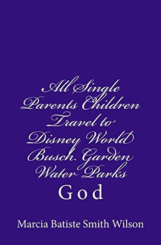 all-single-parents-children-travel-to-disney-world-busch-garden-water-parks-god