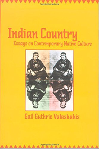 Indian Country: Essays on Contemporary Native Culture (Indigenous Studies)