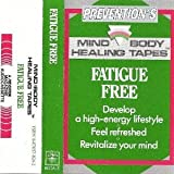img - for Fatigue Free (Prevention's Mind Body Healing Tapes) book / textbook / text book
