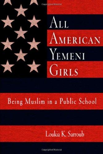 All American Yemeni Girls: Being Muslim in a Public School