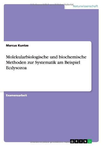 Molekularbiologische Und Biochemische Methoden Zur Systematik Am Beispiel Ecdysozoa (German Edition)