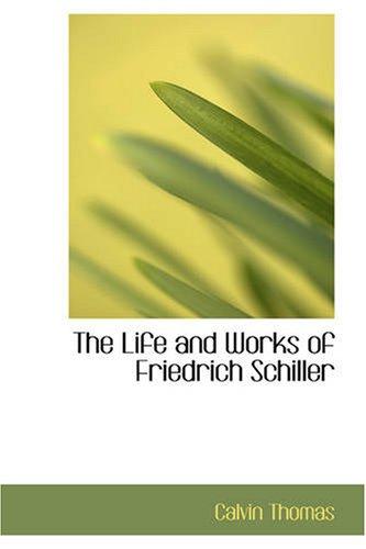 弗雷德里希 · 席勒的作品与生活