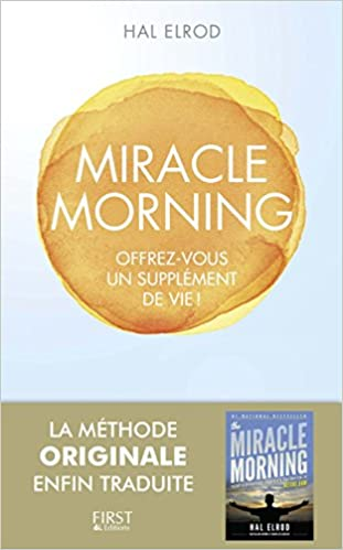 The Miracle Morning Francais - Invest Immo Club