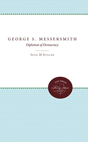 George S. Messersmith: Diplomat of Democracy (Unc Press Enduring Editions)
