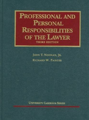 Professional and Personal Responsibilities of the Lawyer, 3d (University Casebooks) (University Casebook Series)