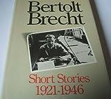 Bertolt Brecht: Short Stories, 1921-1946 (Methuen Modern Plays)