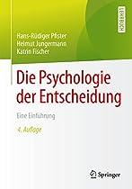 DIE PSYCHOLOGIE DER ENTSCHEIDUNG: EINE EINFÜHRUNG (GERMAN EDITION)