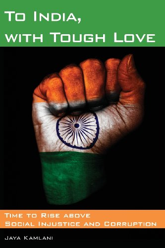 To India, with Tough Love: Time to Rise above Social Injustice and Corruption