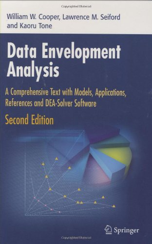 Data Envelopment Analysis - A Comprehensive Text with Models, Applications, References and DEA-Solver Software